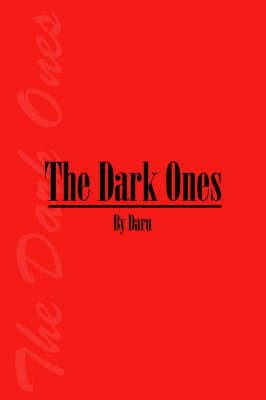 The Dark Ones by Daru