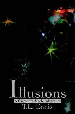 Illusions by T. L. Ennis