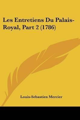 Les Entretiens Du Palais-Royal, Part 2 (1786) by Louis Sebastien Mercier