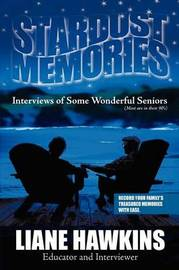Stardust Memories: Interviews of Some Wonderful Seniors(most Are in Their 90's) by Liane Hawkins image
