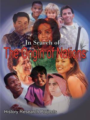 In Search of... the Origin of Nations by History Research Projects