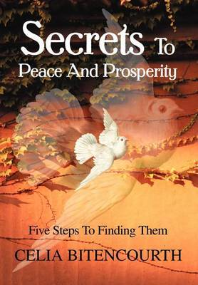 Secrets to Peace and Prosperity by Celia S Bitencourth image