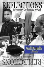 Reflections- Jackmans to Kinshasa & Beyond by Grell Bushelle