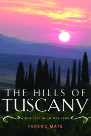 The Hills of Tuscany by Ferenc Mate image