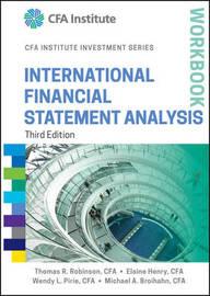 International Financial Statement Analysis Workbook by Thomas R Robinson