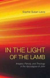 In the Light of the Lamb by Sophie Susan Laws