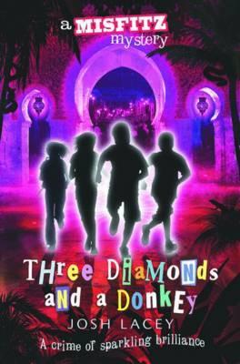 Three Diamonds and a Donkey by Josh Lacey
