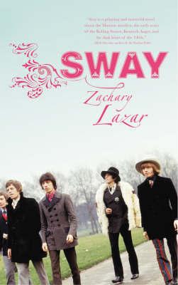 Sway by Zachary Lazar