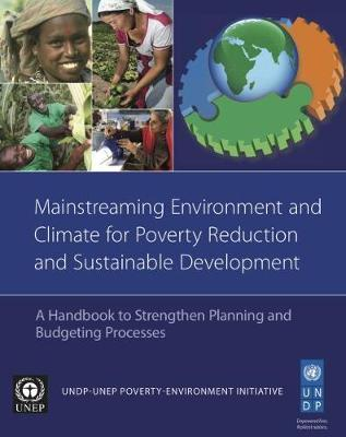 Mainstreaming environment and climate for poverty reduction and sustainable development by United Nations Environment Programme