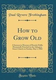 How to Grow Old by Paul Revere Frothingham image