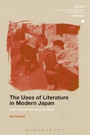 The Uses of Literature in Modern Japan by Sari Kawana