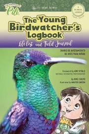 The Young Birdwatchers Logbook. Diario de Avistamiento de Aves. Bilingual English - Spanish by Kike Calvo