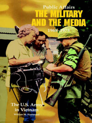 Public Affairs: The Military and the Media, 1968-1973 by William M. Hammond image
