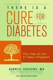 There is a Cure for Diabetes: The Tree of Life 21-day+ Program by Gabriel Cousens image