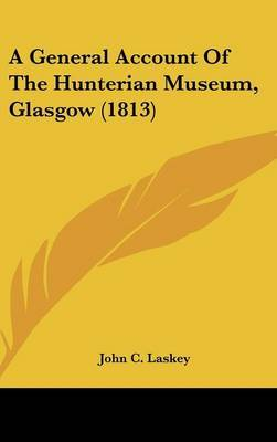A General Account of the Hunterian Museum, Glasgow (1813) by John C Laskey image