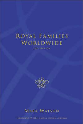 Royal Families Worldwide by Mark Watson