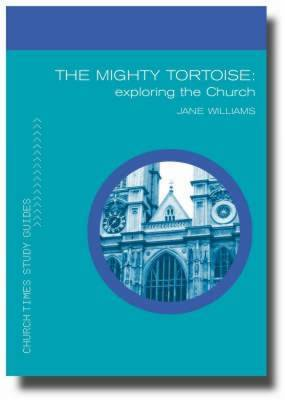 The Mighty Tortoise: Exploring the Church by Jane Williams image