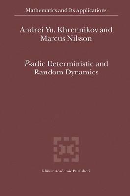 P-adic Deterministic and Random Dynamics by Andrei Y. Khrennikov image