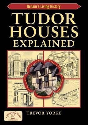 Tudor Houses Explained by Trevor York