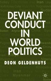 Deviant Conduct in World Politics by Deon Geldenhuys image
