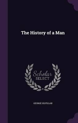 The History of a Man by George Gilfillan