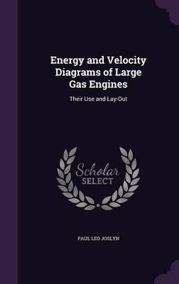 Energy and Velocity Diagrams of Large Gas Engines by Paul Leo Joslyn image