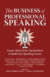The Business of Professional Speaking by Rob Brown