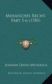 Mosaisches Recht, Part 5-6 (1785) by Johann David Michaelis