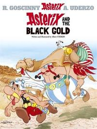 Asterix and the Black Gold: Bk 26 by Albert Uderzo