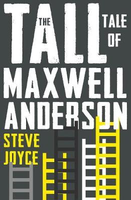 The Tall Tale of Maxwell Anderson by Steve Joyce
