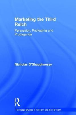 Marketing the Third Reich by Nicholas O'Shaughnessy image
