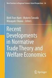 Recent Developments in Normative Trade Theory and Welfare Economics