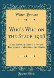Who's Who on the Stage 1908 by Walter Browne image