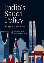 India's Saudi Policy by P.R. Kumaraswamy