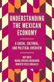 Understanding the Mexican Economy by Roy Boyd