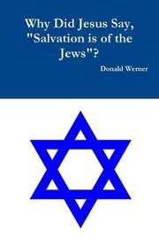 Why Did Jesus Say, Salvation Is of the Jews? by Donald Werner image