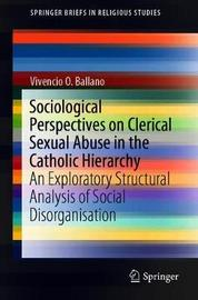 Sociological Perspectives on Clerical Sexual Abuse in the Catholic Hierarchy by Vivencio O. Ballano