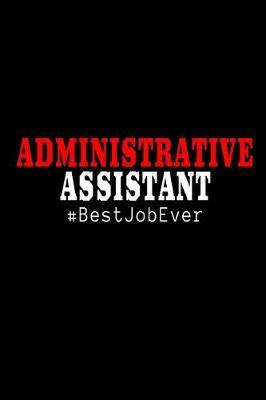 Administrative Assistant #BestJobEver by Workplace Hearts Wonders
