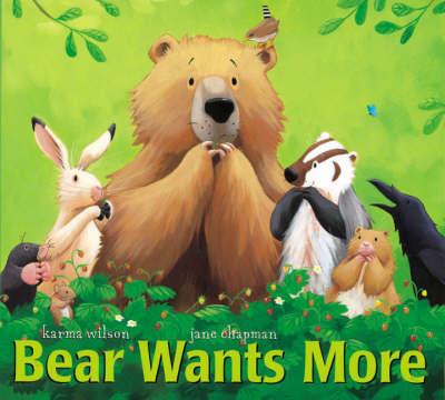 Bear Wants More by Karma Wilson image