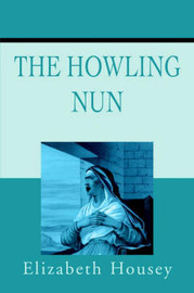 Howling Nun by Elizabeth Housey