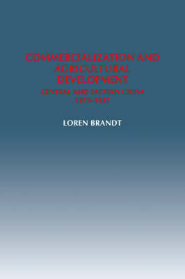 Commercialization and Agricultural Development by Loren Brandt