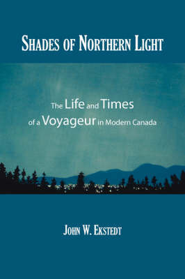 Shades of Northern Light by John W. Ekstedt
