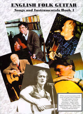 English Folk Guitar, Songs and Instrumentals: Bk. 1 by Michael Raven
