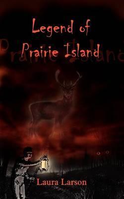 Legend of Prairie Island by Laura Larson