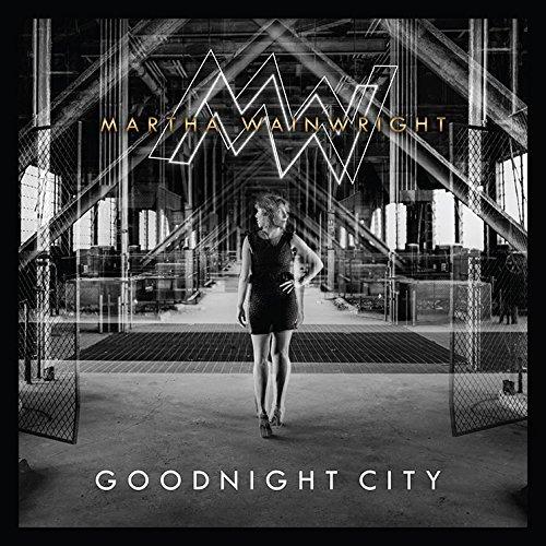 Goodnight City by Martha Wainwright