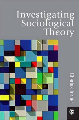 Investigating Sociological Theory by Charles Turner image