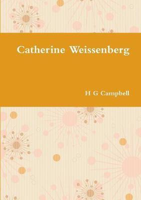 Catherine Weissenberg by H G Campbell