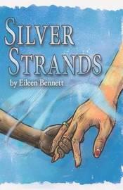 Silver Strands by Eileen Bennett
