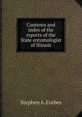 Contents and Index of the Reports of the State Entomologist of Illinois by Stephen A. Forbes image