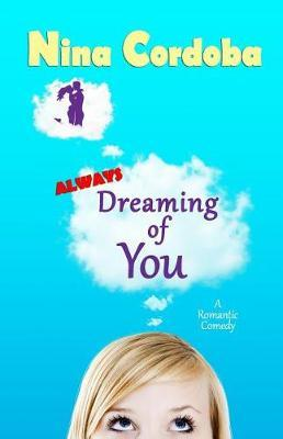 Always Dreaming of You by Nina Cordoba